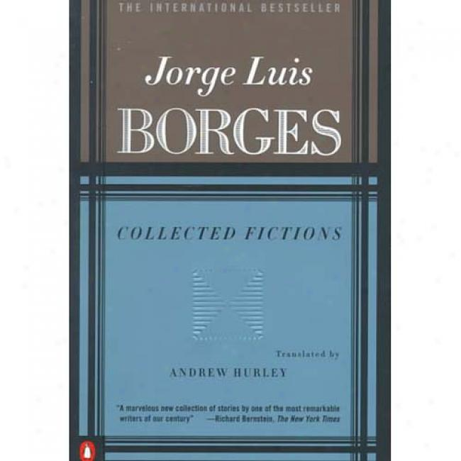 Collected Fictions By Jorge Luiz Borges, Isbn 0140286802