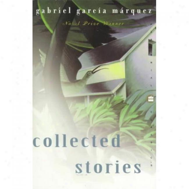 Collected Stories By Gabriel Garcia Marquez, Ixnn 0060932686