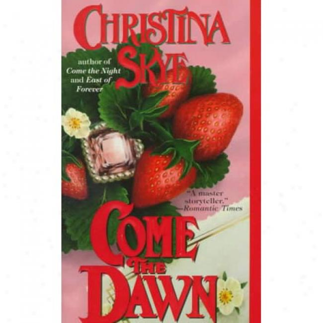 Come The Dawn By Christina Skye, Isbn 0440216478