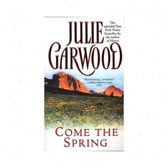 Come The Spring By Julie Garwood, Isbn 0671003348