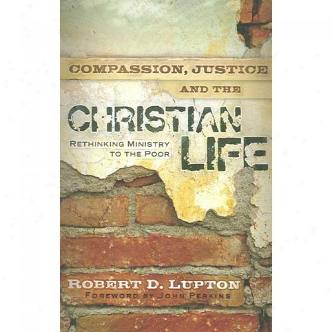Compassion, Justice And The Inhabitant of Christendom Life: Rethinking Ministry To The Poor