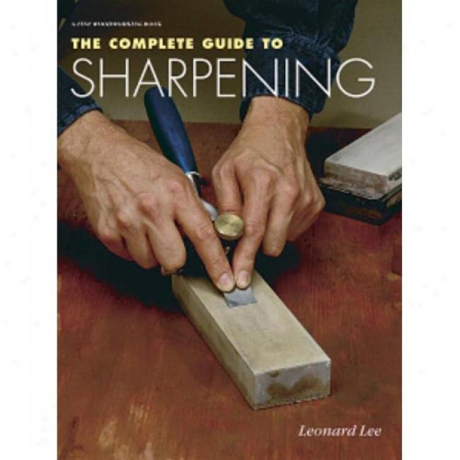 Complete Guide To Sharpening By Leonard Leeward, Isbn 1561581259