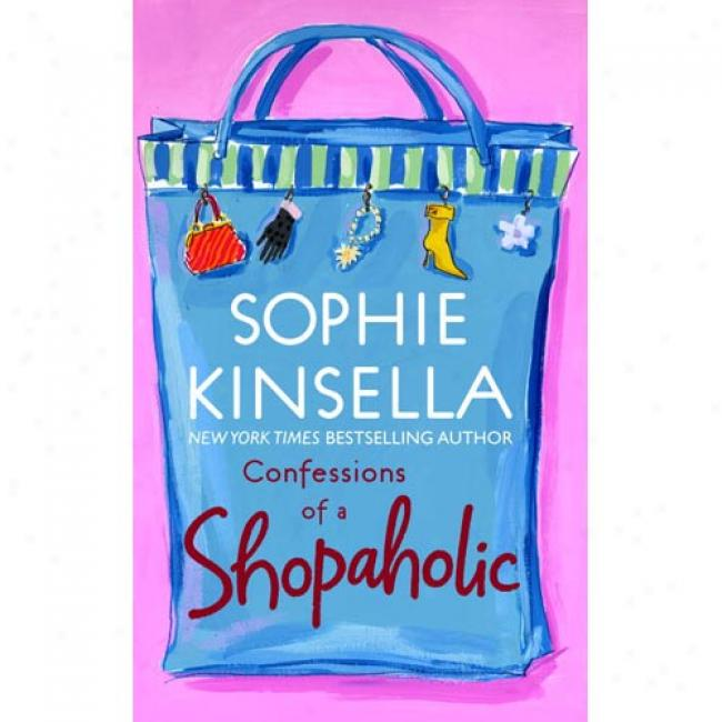 Confessions Of A Sholaholiv By Sophie Kinsella, Isbn 0385335428