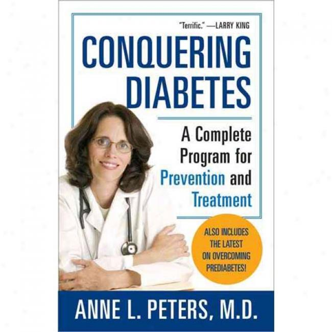 Conquering Diabetes: A Finish Program For Prevention & Handling