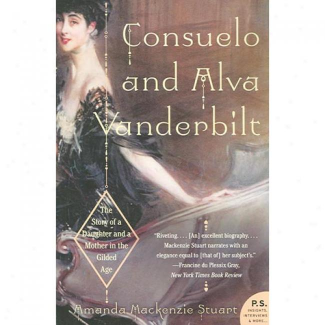 Consuelo And Alva Vznderbilt: The Falsehood Of A Daughter And A Generatrix In The Gilded Age