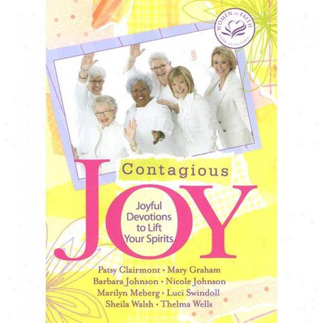 Contagious Joy: Joyful Devoyions To Lift Your Spirits