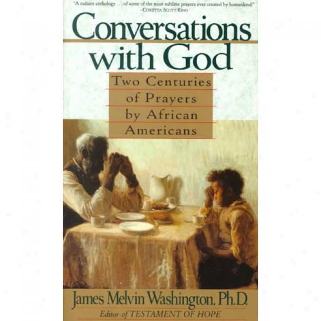 Conversations With God: Two Centurise Of Prayers By African Americans By James Washington, Isbn 0060926570