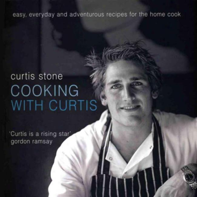 Cooking Quick perception  hurtis: Easy, Everyday And Adventurous Recipes For The Home Cook