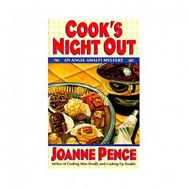Cook's Night Out By Joanne Pence, Isbn 0061043966