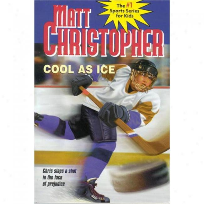 Cool Viewed like Ice By Matt Christopher, Isbn 0316135208