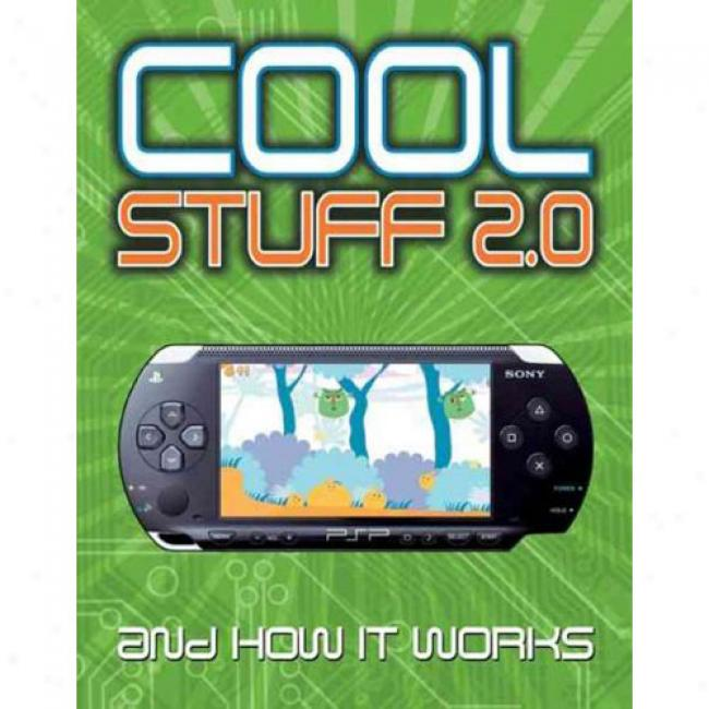 Cool Stuff 2.0: And Howw It Works