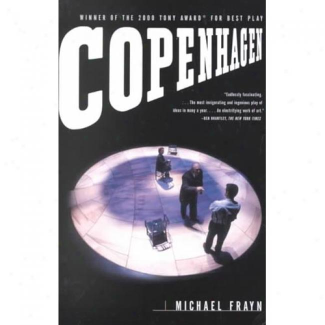 Copenhagen By Michael Frayn, Isbn 0385720793