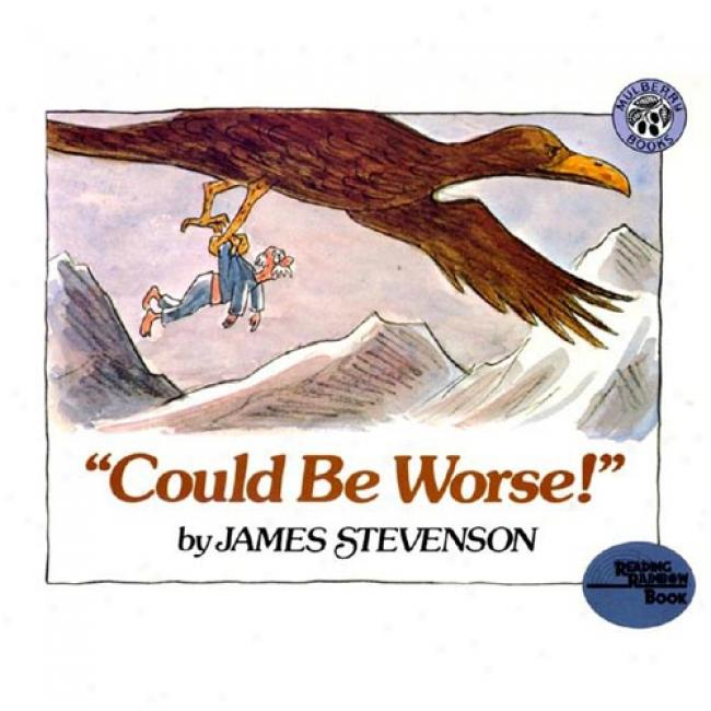 Could Be Worse! By James Stevenson, Isbn 0688070353