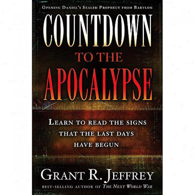 Countdown To The Revelation: Learn To Read The Signs That The Last Days Have Begun