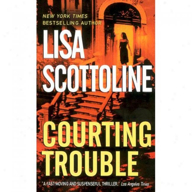 Courting Trouble By Lisa Scottoline, Isbn 0061031410