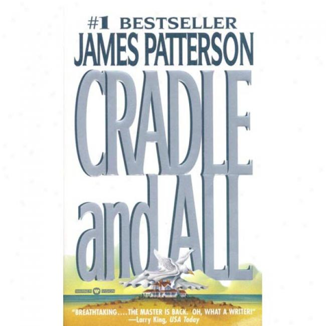 Cradle And All By James Patterson, Isbn 0446609404