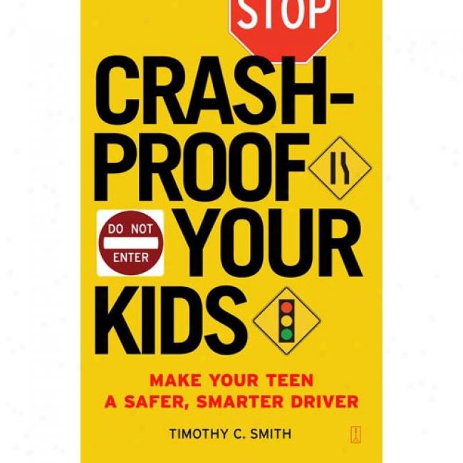 Crashproof Your Kids: Make Your Teen A Safer, Smarter Drifer