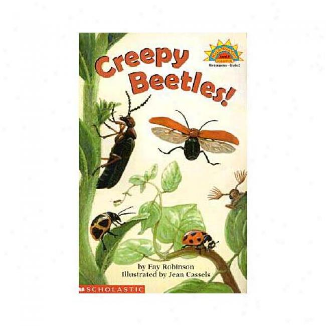 Creepy Beetles! By Fay Robinson, Isbn 0439067545