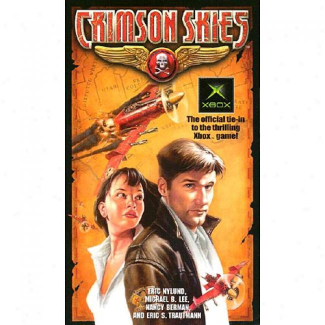 Crimson Skies By Eric S. Nylund, Isbn 0345458745