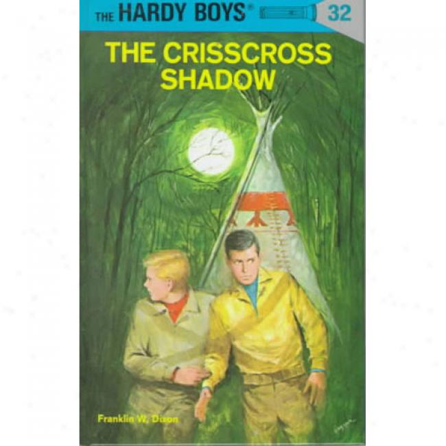 Crisscross Shadow By Frankli W. Dixon, Isbn 0448089327