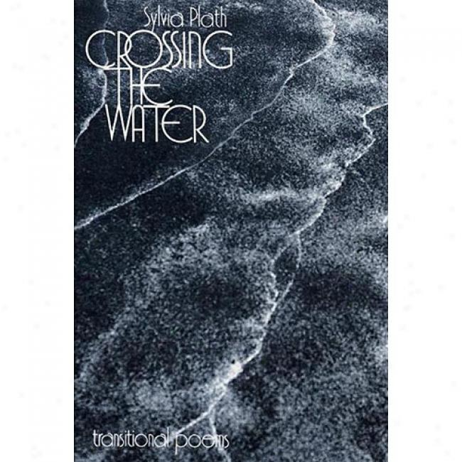 Crossint The Water: Transitional Poems