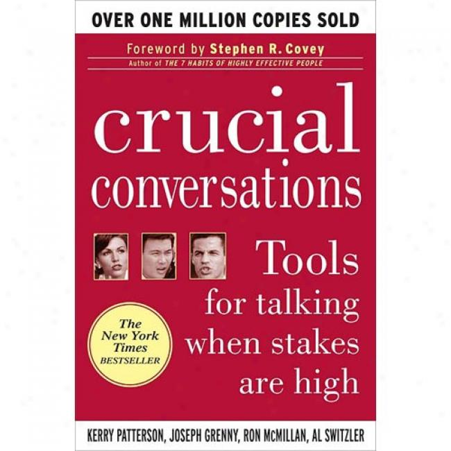 Crucial Conversations: Tools For Talking Wjen Stakes Are High By Kerry Patterson, Isbn 0071401946