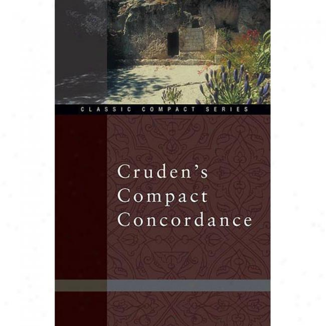 Cruden's Compact Agreement By Alexander Cruden, Isbn 0310489717