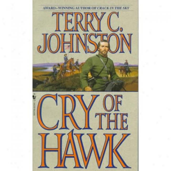 Cry Of The Hawk By Terry C. Johnst0n, Isbn 0553562401
