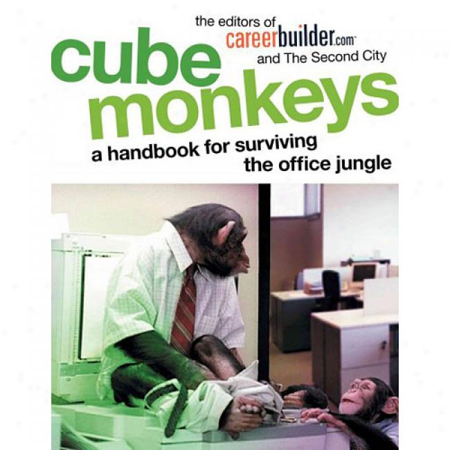 Cube Monkeys: A Handbook For Surviving The Office Junge