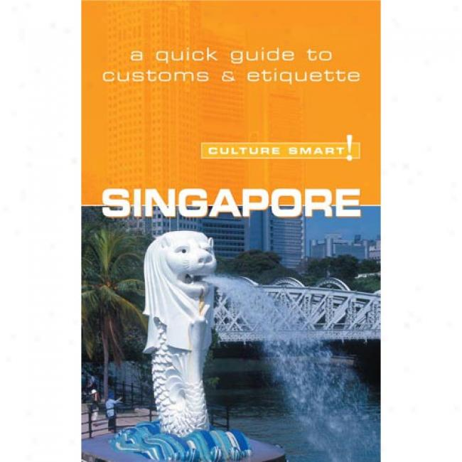 Culture Pungent ! Singapore: A Quick Guide To Customs And Etiquette