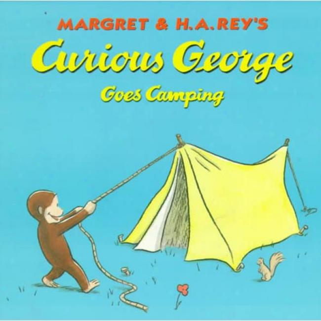 Curious George Goes Camping By Margret Rey, Isbn 0395978351
