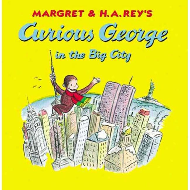 Curious George In The Big City By Martha Weston, Isbn 0618152407