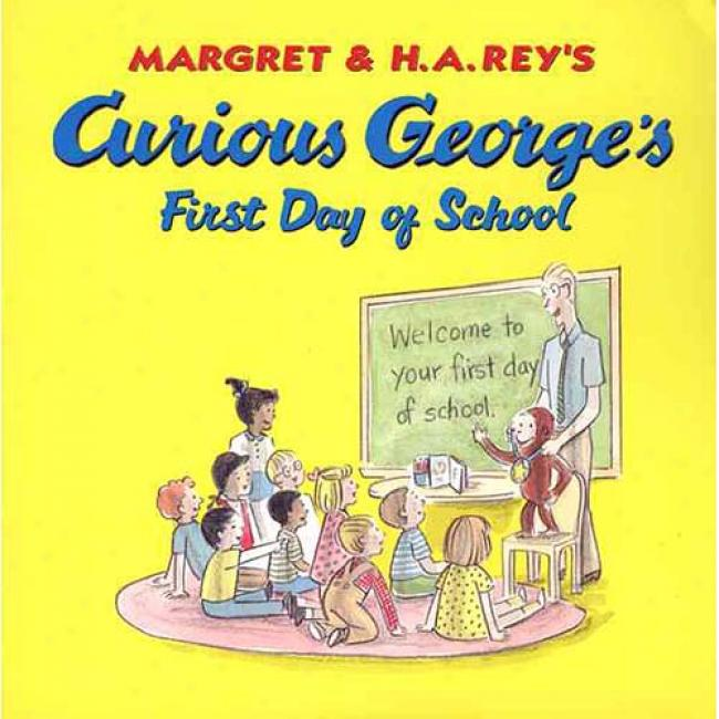 Inquisitive George's First Day Of School
