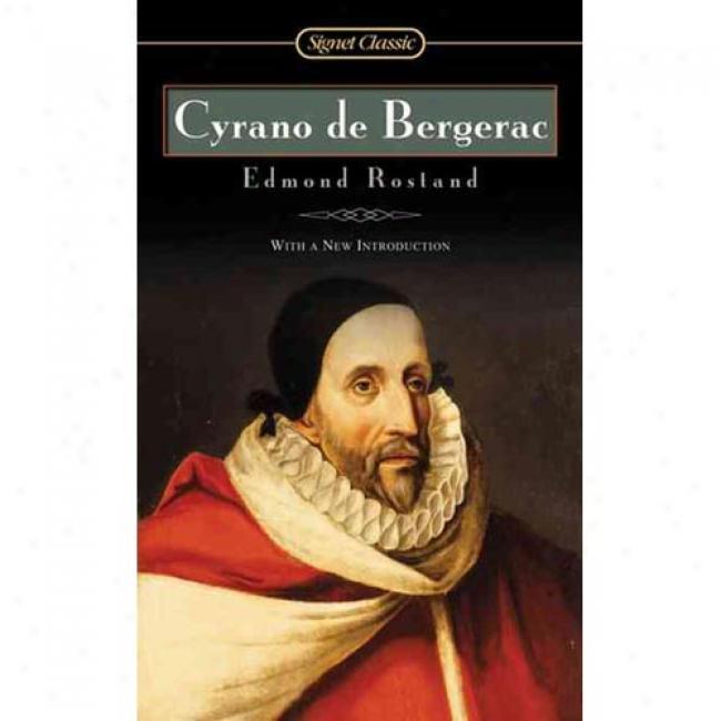 Cyrano De Betgerac By Edmond Rostand, Isbn 0451528921