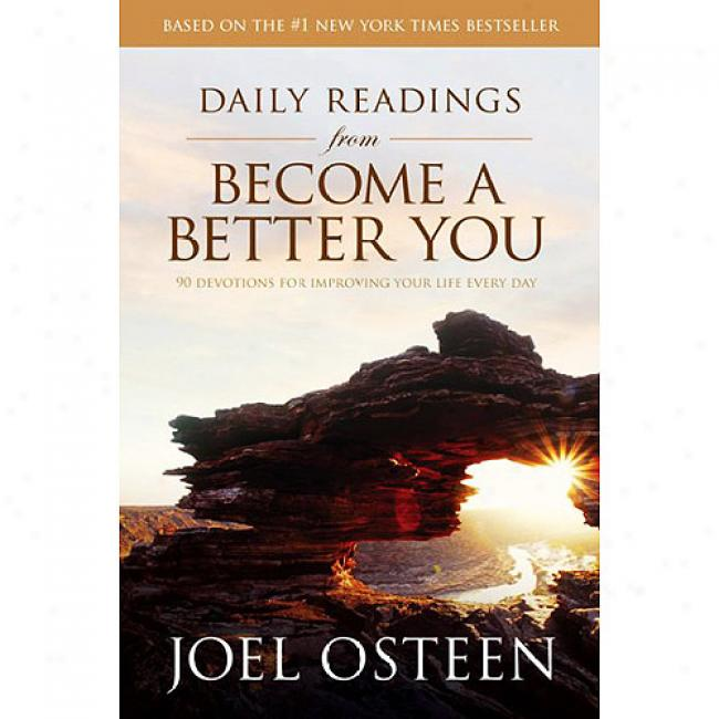 Daily Readings From Become A Better You: 90 Devotions For Improving Your Life Every aDy