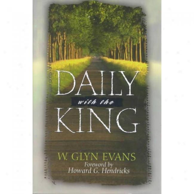 Daily With The King By W. Gl6n Evans, Isbn 0802417256