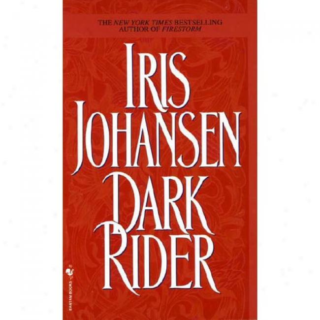 Dark Rider By Iris Johansen, Isbn 0553299476