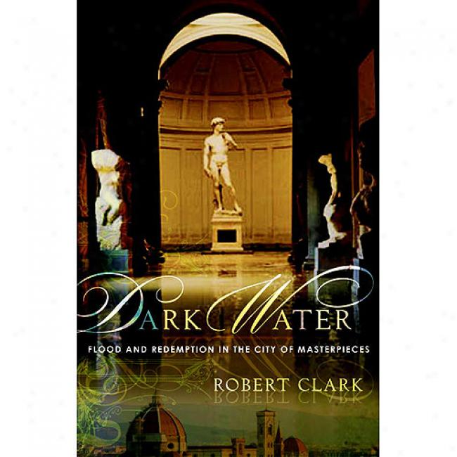 Dark Water: Flood And Repurchase In The City Of Masterpieces