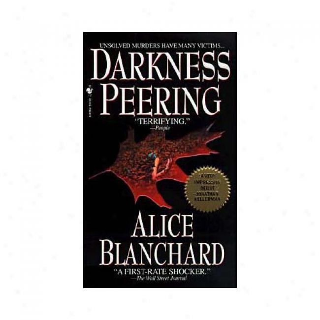 Darkness Peering By Alice Blanchard, Isbn 0553581295