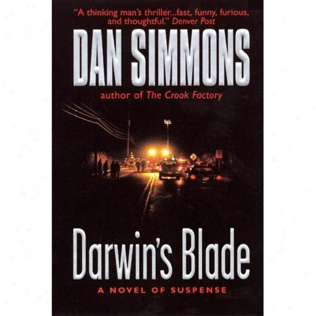 Darwin's Blade: A Novel Of Syspense By Dan Simmons, Isbn 0380789183
