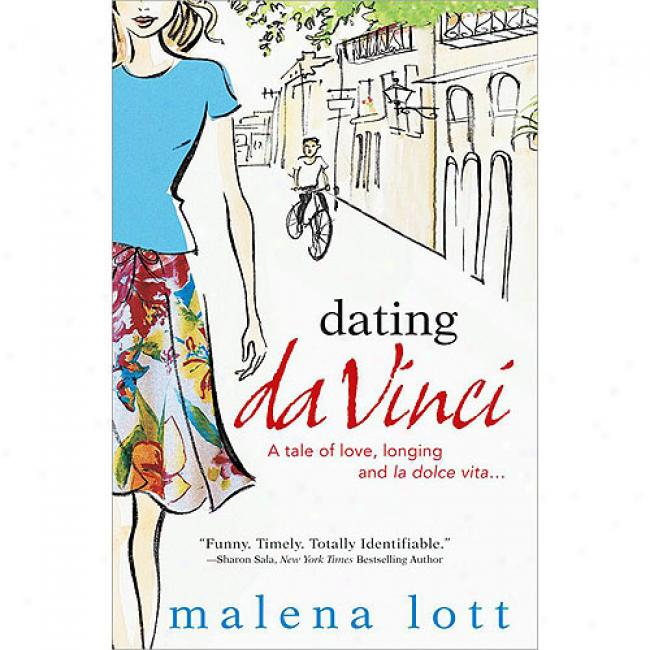 Dating Da Vinci: A Tale Of Love, Longing, And La Dolce Vita
