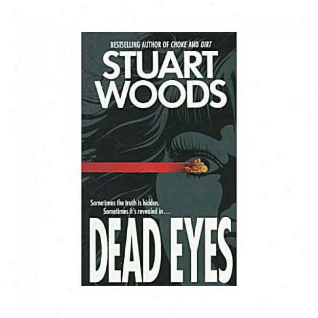 Dead Eyes By Stuart Woods, Isbn 006109157x