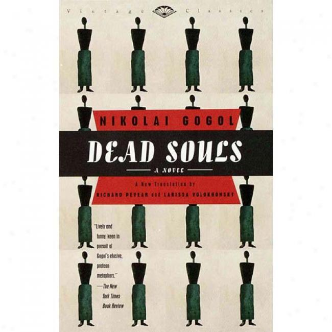 Dead Souls Through  Nikolai Vasil'evich Gogol, Isbn 0679776443