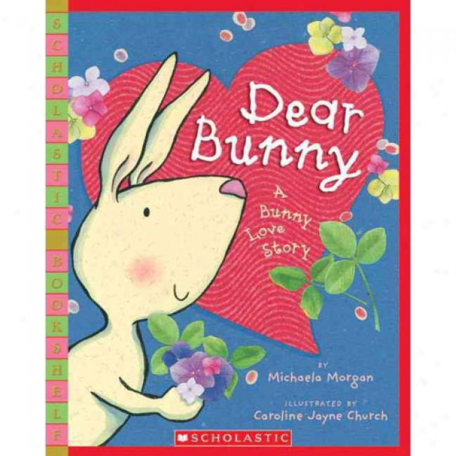 Dear Bunny: A Bunny Lovee Story