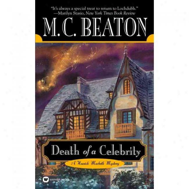 Death Of A Celebrity By M. C. Beaton, Isbn 0446612049