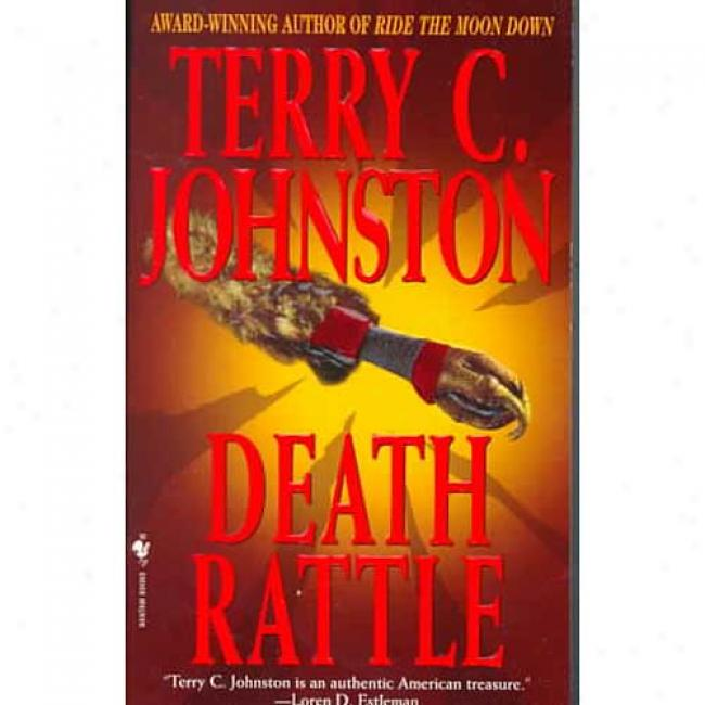 Death Rattle By Terry C. Johnston, Isbn 0553572865