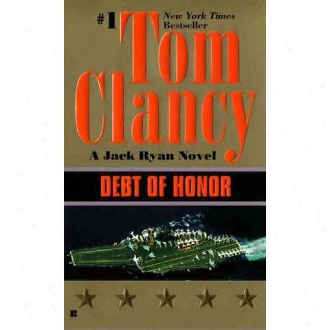 Debt Of Honor By Tom Coancy, Isbn 0425147584