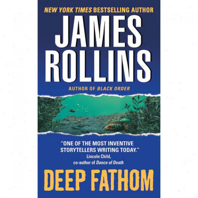 Ddep Fathom By James Rollins, Isbn 0380818809