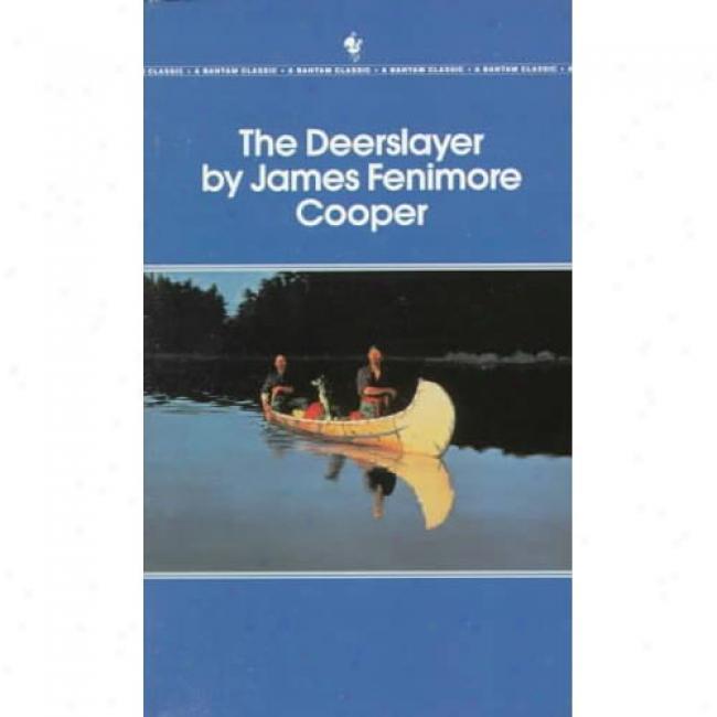 Deerslayer By James Fenimore Cooper, Isbn 0553210858