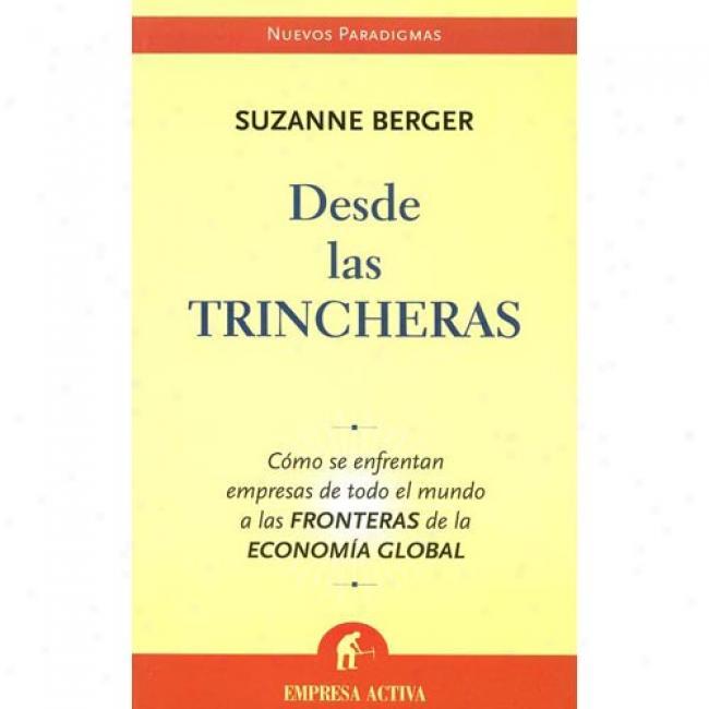 Desde Las Trincheras: Como Se Enfrentan Empresas De Todo El Mundo A Las Fronteras De La Economia Global
